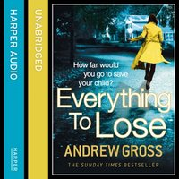 Everything to Lose - Andrew Gross - audiobook