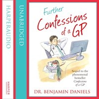 Further Confessions of a GP (The Confessions Series) - Benjamin Daniels - audiobook