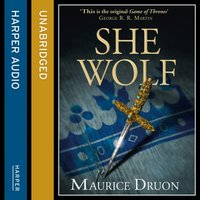 She-Wolf (The Accursed Kings, Book 5) - Maurice Druon - audiobook