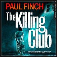 Killing Club (Detective Mark Heckenburg, Book 3) - Paul Finch - audiobook