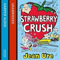 Strawberry Crush - Jean Ure - audiobook