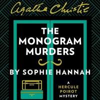 Monogram Murders: The New Hercule Poirot Mystery - Sophie Hannah - audiobook