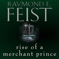 Rise of a Merchant Prince - Raymond E. Feist - audiobook