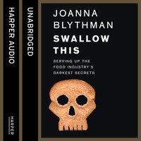 Swallow This - Joanna Blythman - audiobook