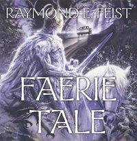 Faerie Tale - Raymond E. Feist - audiobook