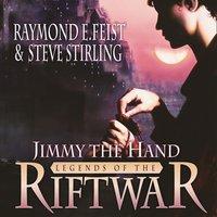 Jimmy the Hand - Raymond E. Feist - audiobook