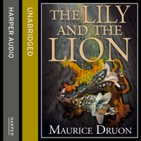 Lily and the Lion (The Accursed Kings, Book 6) - Maurice Druon - audiobook