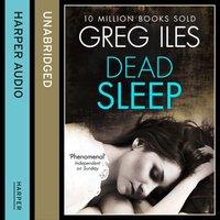 Dead Sleep - Greg Iles - audiobook