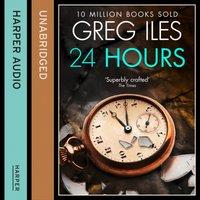 24 Hours - Greg Iles - audiobook