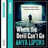 Where the Devil Canat Go - Anya Lipska - audiobook