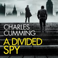Divided Spy (Thomas Kell Spy Thriller, Book 3) - Charles Cumming - audiobook