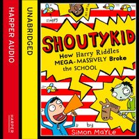 How Harry Riddles Mega-Massively Broke the School (Shoutykid, Book 2) - Simon Mayle - audiobook