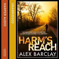 Harm's Reach - Alex Barclay - audiobook