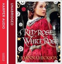 Red Rose, White Rose - Joanna Hickson - audiobook