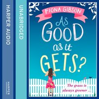 As Good As It Gets? - Fiona Gibson - audiobook