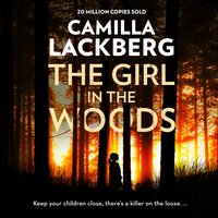 Girl in the Woods (Patrik Hedstrom and Erica Falck, Book 10) - Camilla Lackberg - audiobook