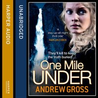 One Mile Under - Andrew Gross - audiobook