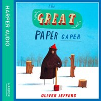Great Paper Caper - Oliver Jeffers - audiobook
