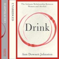 Drink - Ann Dowsett Johnston - audiobook