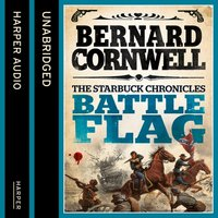 Battle Flag (The Starbuck Chronicles, Book 3) - Bernard Cornwell - audiobook