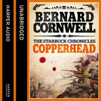 Copperhead (The Starbuck Chronicles, Book 2) - Bernard Cornwell - audiobook