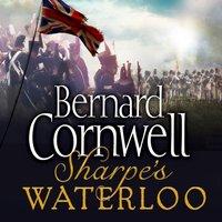 Sharpeas Waterloo: The Waterloo Campaign, 15a June, 1815 (The Sharpe Series, Book 20) - Bernard Cornwell - audiobook