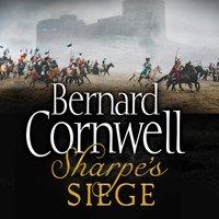Sharpeas Siege: The Winter Campaign, 1814 (The Sharpe Series, Book 18) - Bernard Cornwell - audiobook