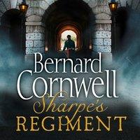 Sharpeas Regiment: The Invasion of France, June to November 1813 (The Sharpe Series, Book 17) - Bernard Cornwell - audiobook