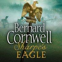 Sharpeas Eagle: The Talavera Campaign, July 1809 (The Sharpe Series, Book 8) - Bernard Cornwell - audiobook