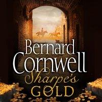Sharpeas Gold: The Destruction of Almeida, August 1810 (The Sharpe Series, Book 9) - Bernard Cornwell - audiobook