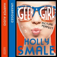 Picture Perfect (Geek Girl, Book 3) - Holly Smale - audiobook