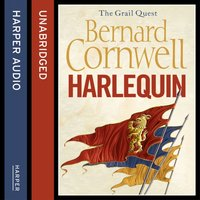 Harlequin (The Grail Quest, Book 1) - Bernard Cornwell - audiobook