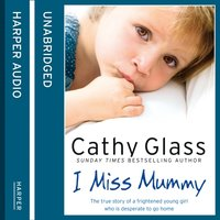I Miss Mummy - Cathy Glass - audiobook