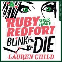 Blink and You Die (Ruby Redfort, Book 6) - Lauren Child - audiobook