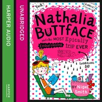 Nathalia Buttface and the Most Epically Embarrassing Trip Ever - Nigel Smith - audiobook