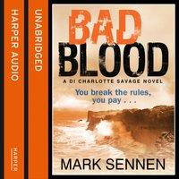 BAD BLOOD: A DI Charlotte Savage Novel - Mark Sennen - audiobook