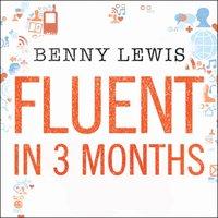 Fluent in 3 Months - Benny Lewis - audiobook