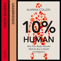 10% Human - Alanna Collen - audiobook