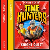 Knight Quest (Time Hunters, Book 2) - Chris Blake - audiobook
