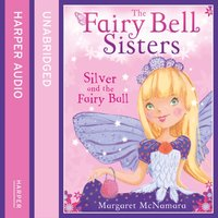 Fairy Bell Sisters: Silver and the Fairy Ball - Margaret McNamara - audiobook