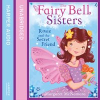 Fairy Bell Sisters: Rosie and the Secret Friend - Margaret McNamara - audiobook
