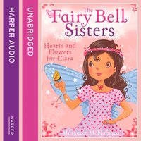 Fairy Bell Sisters: Hearts and Flowers for Clara - Margaret McNamara - audiobook