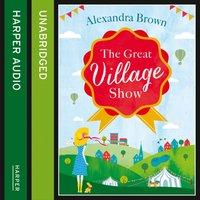 Great Village Show - Alexandra Brown - audiobook