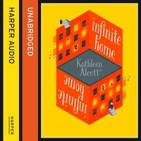 Infinite Home - Kathleen Alcott - audiobook
