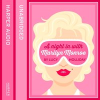 Night In With Marilyn Monroe (A Night In With, Book 2) - Lucy Holliday - audiobook