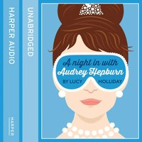 Night In With Audrey Hepburn (A Night In With, Book 1) - Lucy Holliday - audiobook