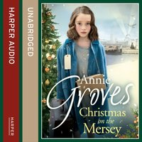 Christmas on the Mersey - Annie Groves - audiobook