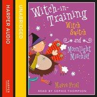 Witch Switch / Moonlight Mischief - Maeve Friel - audiobook