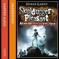 Armageddon Outta Here - The World of Skulduggery Pleasant - Derek Landy - audiobook