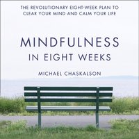 Mindfulness In Eight Weeks - Michael Chaskalson - audiobook